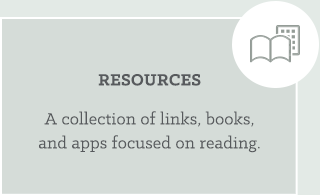 Resources: A collection of links, books, and apps focused on reading.
